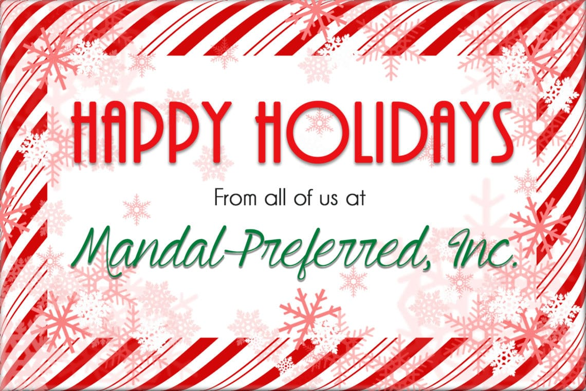 Happy Holiday 2016 From all of us at Mandal Preferred, Inc.